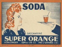Etiquette Bouteille Ref 006. Soda Super Orange - Sacchariné - A. Balzinger - Pré Saint-Gervais (Seine) - Soda