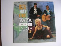 "MAXI -   - VAYA CON DIOS  -  ARIOLA 609183  "" JUST A FRIEND OF MINE "" + 2 - 45 T - Maxi-Single"