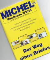 MICHEL Briefmarken Rundschau 3/2013 Neu 5€ New Stamp Of The World Catalogue And Magacine Of Germany ISBN 4 194371 105009 - Passatempi Creativi