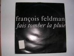 """MAXI -  FRANCOIS FELDMAN  -  BIG-BANG 22343  """" FAIS TOMBER LA PLUIE """"   ( Hors Commerce ) - 45 T - Maxi-Single"""