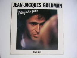 "MAXI -  JEAN-JACQUES GOLDMAN  -  EPIC 651697  "" PUISQUE TU PARS ""  + 2 - 45 T - Maxi-Single"