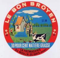 Etiquette De Fromage - Le Bon Broyen - Fromagerie Du Moulin De Gaye - Fromage