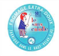 Etiquette Fromage Extra Doux Le Sans Culotte  Fabriqué Dans Le Haut Velay - Quesos