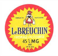 Etiquette Fromage Le Breuchin  45%mg  Fabriqué En Haute Saone - Formaggio