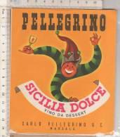 PO8189B# ETICHETTA PUBBLICITA' - VINO DA DESSERT SICILIA DOLCE - PELLEGRINO - MARSALA - Vino Rosso