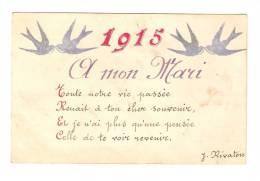 CPA:  A Mon Mari : 1915 : Poème De J. Rivaton : 4 Hirondelles - Guerre 1914-18