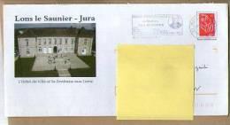France Entier Postal PAP Lons Le Saunier Hôtel De Ville Flamme Mont Sous Vaudrey CAD 17-10-2007 / Marianne Lamouche - Entiers Postaux