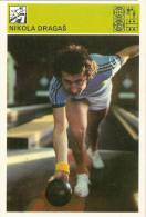 SPORT CARD - NIKOLA DRAGAŠ (Dragas), Yugoslavia, 1980., 10 X 15 Cm - Bowling