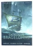 CATALOGUE BRAGELONNE 2007 COUV DIDIER GRAFFET - FANTASY SCIENCE FICTION HORREUR - Livres, BD, Revues