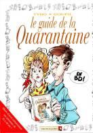 BD Le Guide De La Quarantaine—TYBO, GOUPIL—Editions Vents D´Ouest - Libri, Riviste, Fumetti