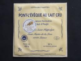 Etiquette Fromage PONT L'EVEQUE 400g Pays D'Auge St Martin De La Lieue (14) Lisieux - Fromage