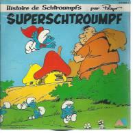 """45 Tours SP - Série TV """" LES SCHTROUMPFS - SUPERSCHTROUMPF """" ( Déssin Animé - PEYO ) + Livret 16 PAGES - DOROTHEE - Filmmusik"""
