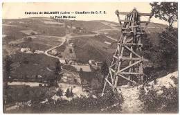 Environs De BALBIGNY .  CHANTIERS Du C.F.C. Le Pont Marteau . - Otros Municipios