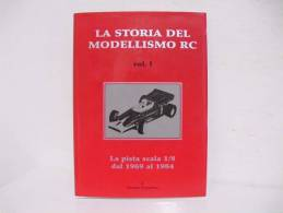 LA  STORIA  DEL  MODELLISMO  RC / Vol.I - Modelli Dinamici (radiocomandati)