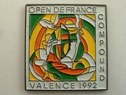 Pin´s  TIR A L'ARC - OPEN DE FRANCE VALENCE 92 - Bogenschiessen