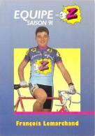 Sport  - CYCLISME -Equipe Z (vêtements) -François LEMARCHAND -saison 91 (1991) *PRIX FIXE - Ciclismo
