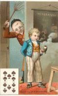 Chromos Réf. A523. Dix De Pique - Ce Qu'on N'attend Pas - Pipe, Tableau - Trade Cards