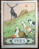 Calendrier 1925 Cerf Chiens De Chasse Publicité Crème Eclipse Cirage Fulgor  B. Sirven N° 1656 - Kalenders