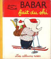 LIVRES - LES ALBUMS ROSES - BABAR FAIT DU SKI - LAURENT DE BRUNHOFF - EDITEUR HACHETTE - 1967 - Books, Magazines, Comics