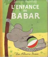 LIVRES - LES ALBUMS ROSES - L'ENFANCE DE BABAR - JEAN DE BRUNHOFF - EDITEUR HACHETTE - 1967 - Hachette