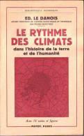 LIVRES - LE RYTHME DES CLIMATS - ED. LE DANOIS - EDITEUR PAYOT - 1950 - History