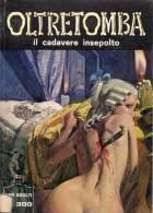 OLTRETOMBA N°144 IL CADAVERE INSEPOLTO - Libri, Riviste, Fumetti