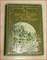 Rosegger, DAS EWIGE LICHT, EA, 1897, 427 Seiten, 3-seitiger Marmorierter Schnitt - Libri Vecchi E Da Collezione