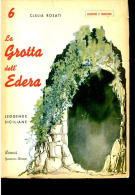 CLELIA ROSATI LA GROTTA DELL´EDERA LEGGENDE SICILIANE DEMOS GENOVA-ROMA 1952 RRR - Libri, Riviste, Fumetti