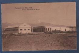 MILITARES - CP CAMPAÑA DEL RIF 1921 - NUEVO AERODROMO DE NADOR - Otras Guerras