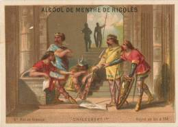 Chromos Réf. A666. Alcool De Menthe De Ricqlès - Childebert Ier, Roi De France - Trade Cards