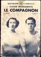 Victor Margueritte - Le Compagnon ( Tome II ) - Select-Collection - Flammarion - ( 1948 ) . - Bücher, Zeitschriften, Comics