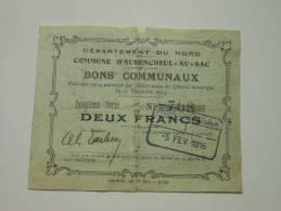 Nord 59 Aubencheul-au-bac , 1ère Guerre Mondiale 2 Francs 17-12-1914 NON RETROUVE ! - Bons & Nécessité