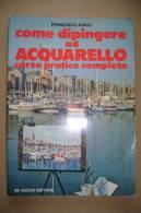 PBP/16 F.Asins COME DIPINGERE AD ACQUERELLO De Vecchi 1983 - Decorazione