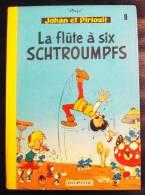 Johan Et Pirlouit La Flute À Six Schtroumpfs Peyo Dupuis - 1975 Excellent Etat - Johan Et Pirlouit