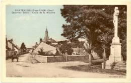 18/ CPA -  Chateauneuf Sur Cher - Quartier Tivoli - Croix De La Mission (Attelage) - Chateauneuf Sur Cher