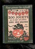 Livre, Pour Amuser Les Enfants , 200 Jouets Qu´on Fait Soi Meme Avec Des Plantes  Larousse - Boeken, Tijdschriften, Stripverhalen