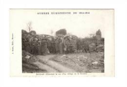 CPA : 80 - Barricade Défendant La Rue D´un Village De La Somme : Soldats , Barricade ... - Guerre 1914-18