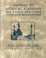 Funck Brentano Bastille Et Faubourg St Antoine Collection Pour Connaitre Paris Hachette 1931 - Ile-de-France