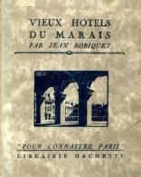 Jean Robiquet Vieux Hotels Du Marais  Collection Pour Connaitre Paris Hachette 1929 - Ile-de-France