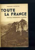 """MAURETTE F. """" Toute La France """". GEOGRAPHIE ILLUSTREE. Ed. HACHETTE 1933. - Geografia"""