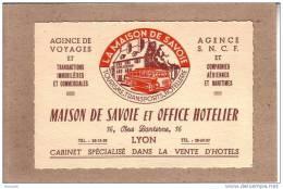 RHÔNE - LYON - CARTE DE VISITE - MAISON DE SAVOIE ET OFFICE HÔTELIER - VENTE D´HÔTELS -  AGENCE DE VOYAGES - AUTOCAR - Visiting Cards