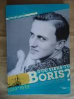 D'Où VIENS-TU BORIS?  1920-1939 VIAN,... NICOLE BERTOLT - Livres, BD, Revues