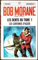Bob Morane - Les Dents Du Tigre ( Tome 1 ) - Les Cavernes D´acier  - Henri Vernes - Pocket Marabout N° 18 / 30 - Books, Magazines, Comics
