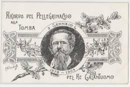 Italy - Ricordo Del Pellegrinaggio Alla Tomba Del Re Galantuomo 1 - Case Reali