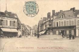 15. SAINT QUENTIN : Place Henri VI Et Rie Saint Martin - Cachet De La Poste 1906 - Saint Quentin