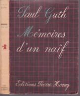 GUTH Paul ; MEMOIRES D´UN NAIF . AVEC DEDICACE . ANNEE 1953 - Autographed