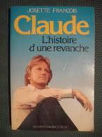 CLAUDE FRANCOIS   L´histoire D´une Revanche - Biographie