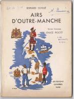 1946 - B. SCHULE - AIRS D´OUTRE-MANCHE - Paroles Françaises : Alice PIGOTT - Editions Ouvrières Paris - Musique Folklorique
