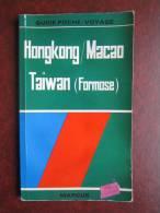 Hongkong Macao Taiwan Formose Reiseführer Travel Guide De Voyage - Asia & Near-East