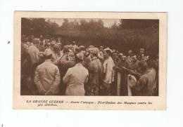 """CPA :Guerre 14/18 : """" Avant L´Attaque"""" : Distribution Des Masques Contre Les Gaz Délétères : Soldats Mettant Les Masques - Guerre 1914-18"""